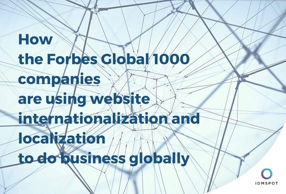 How the Forbes Global 1000 Companies are Using Website Internationalization and Localization to Do Business Globally